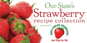 Grab Our State's Strawberry Recipe Collection.