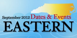 Dates & Events September 2012 in Eastern North Carolina