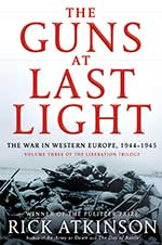 The Guns at Last Light: The War in Western Europe, 1944-1945 by Rick Atkinson