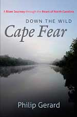 Down the Wild Cape Fear by Philip Gerard