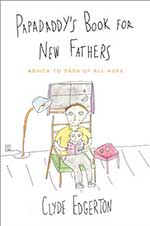 Papadaddy's Book for New Fathers by Clyde Edgerton